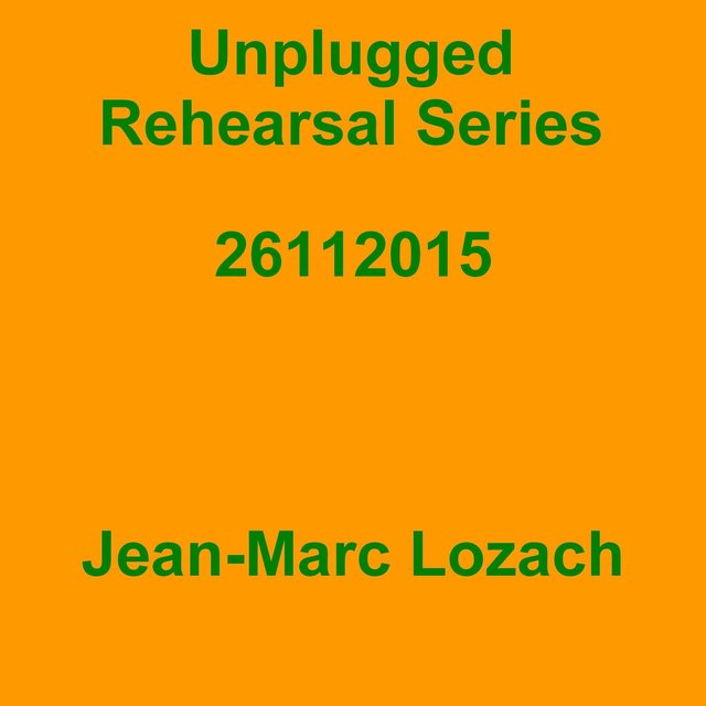 Unplugged Rehearsal Series 26112015