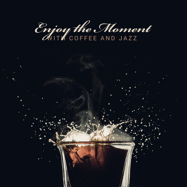 Enjoy the Moment with Coffee and Jazz – Lazy Mornings, Saturday Breakfast, You and Me, Easy Listening Jazz