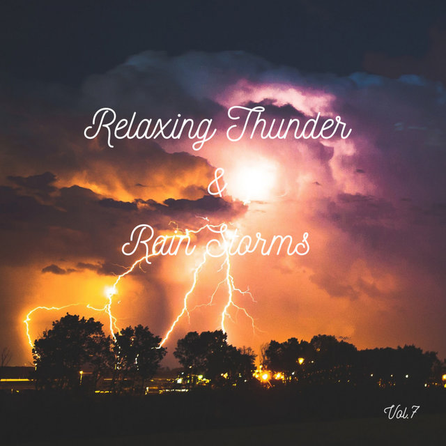 Relaxing Thunder and Rain Storms Vol.7
