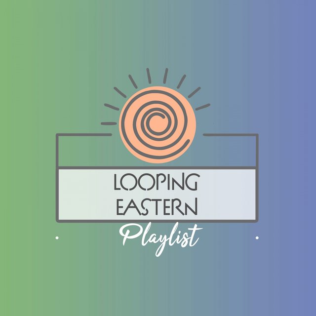Looping Eastern Playlist