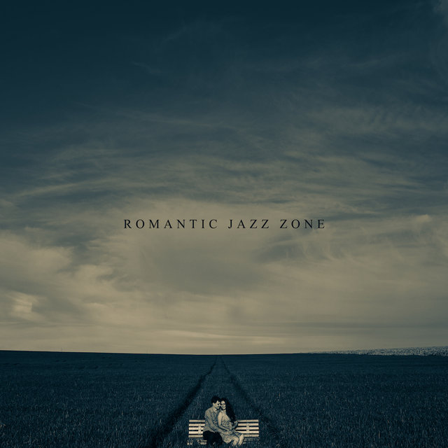 Romantic Jazz Zone: Album Consisting of 15 Romantic Instrumental Songs for Those in Love on Various Occasions – from Dating to Passionate Sex