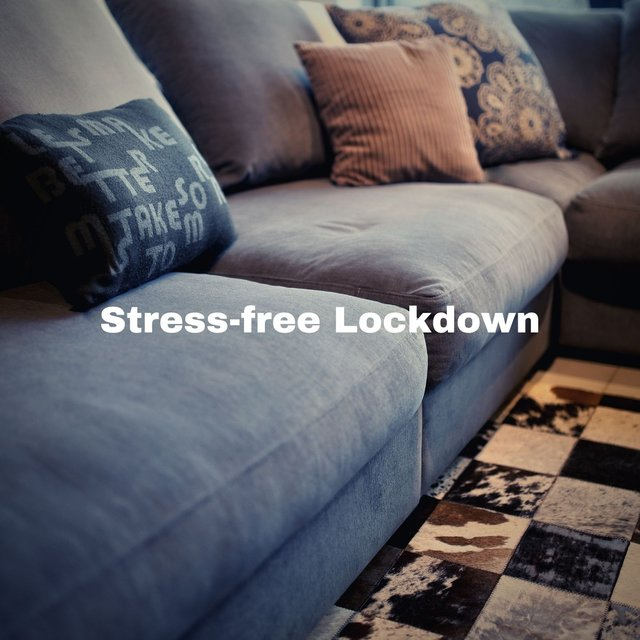 Stress-Free Lockdown