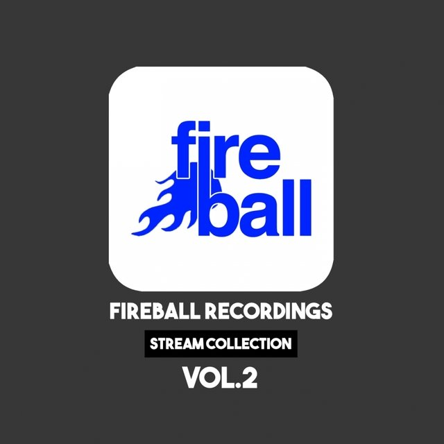 Fireball Recordings: Stream Collection, Vol. 2