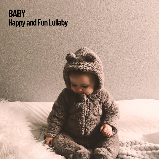 Baby: Happy and Fun Lullaby
