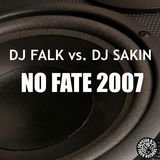 No Fate 2007 (DJ Sakin Mix)