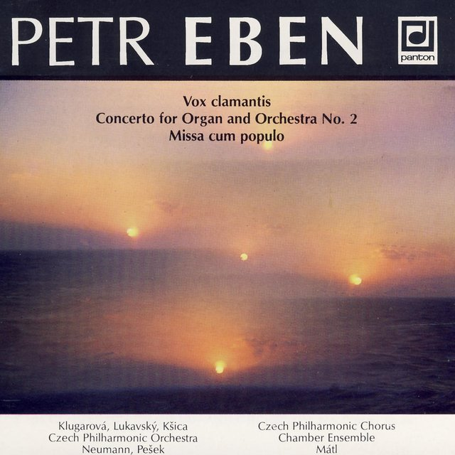 Eben: Vox clamantis, Concerto for Organ No. 2, Missa cum populo