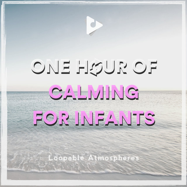 1 Hour Of Calming For Infants