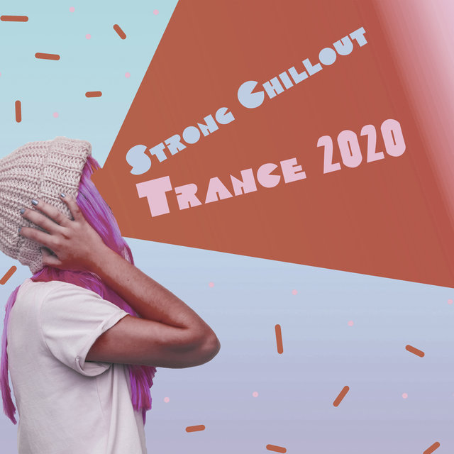 Strong Chillout Trance 2020