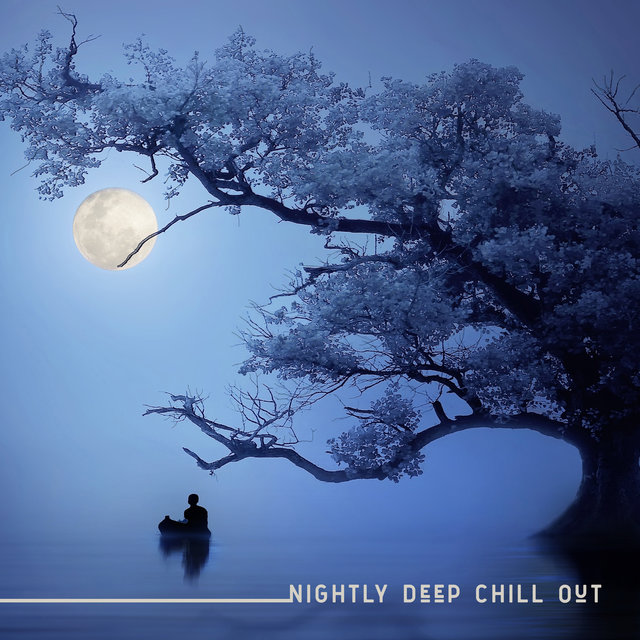 Nightly Deep Chill Out - Pleasant Electro Chillout Vibrations