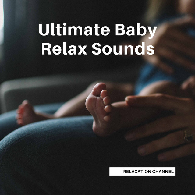 Ultimate Baby Relax Sounds