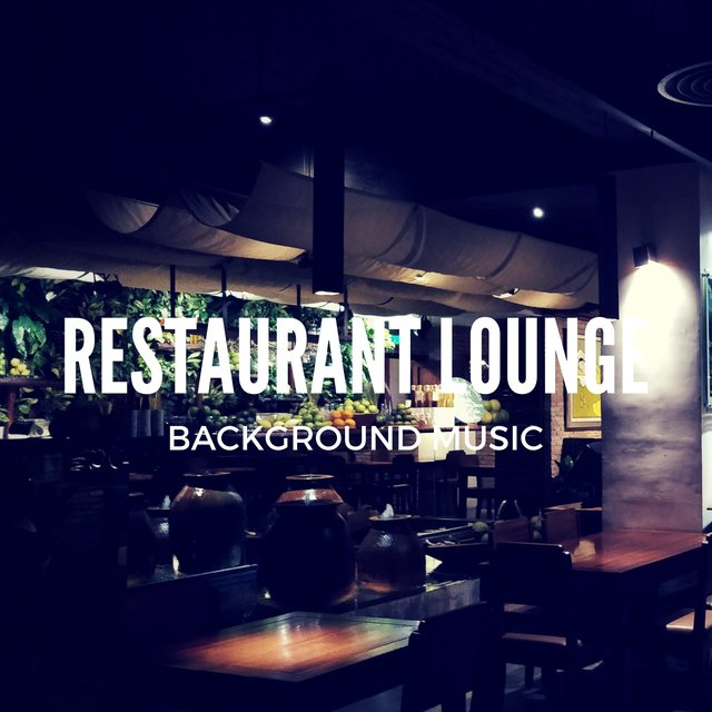 Restaurant Lounge Background Music, Vol. 7 (Finest Lounge, Smooth Jazz & Chill Music for Bars, Hotels and Restaurants)