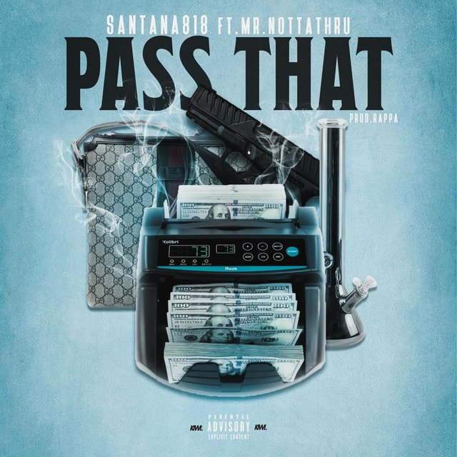 Pass That (feat. Mr. Notta Thru)