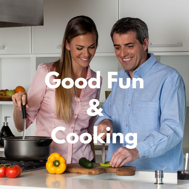 Good Fun & Cooking - Dinner Background Music, Relaxing Time in Kitchen, Home Atmosphere, Jazz Lounge Music