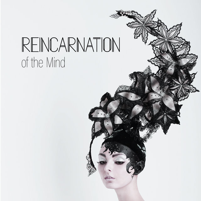 Reincarnation of the Mind - Rediscover Yourself Through Deep Meditation, Astral Projection, Self Hypnosis, Good Energy, Spiritual Healing, Mantra New Age