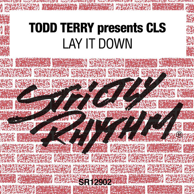 Todd Terry Presents CLS: Lay It Down