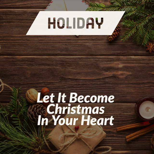 Let It Become Christmas In Your Heart