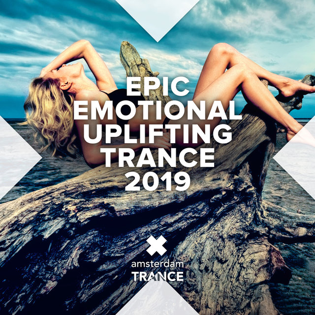 Epic Emotional Uplifting Trance 2019