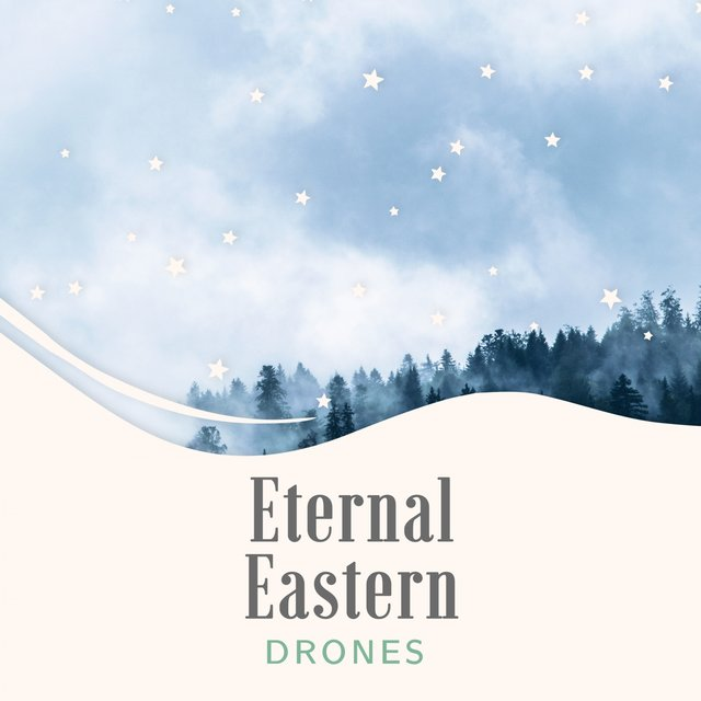 Eternal Eastern Drones
