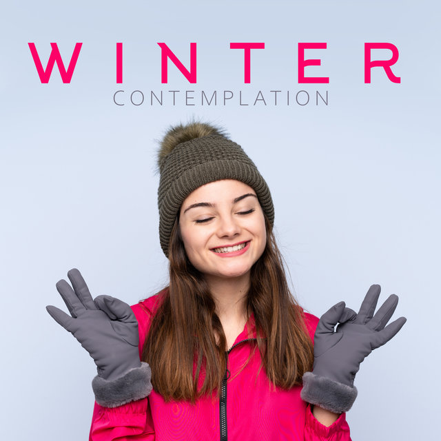 Winter Contemplation - Collection Full of Spiritual Balance & Harmony Sounds, Relaxation, Meditation Music Zone, Yoga Practice