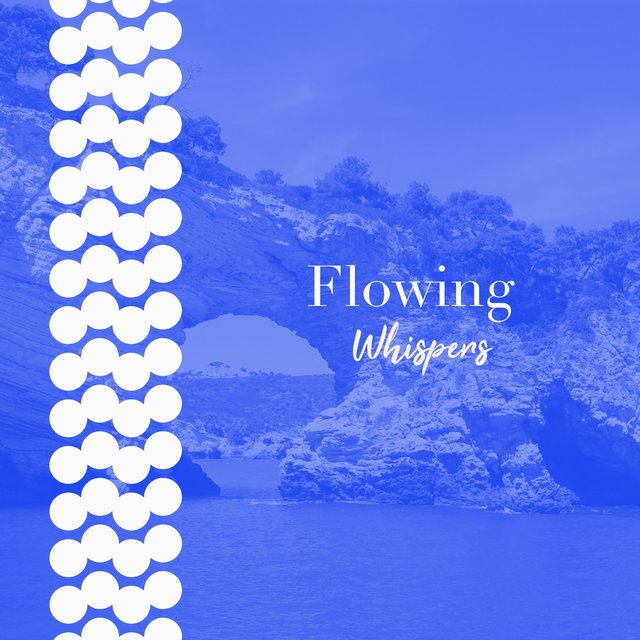 # Flowing Whispers