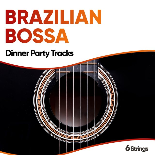 Brazilian Bossa Dinner Party Tracks