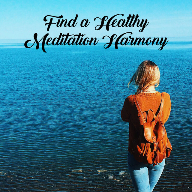 Find a Healthy Meditation Harmony