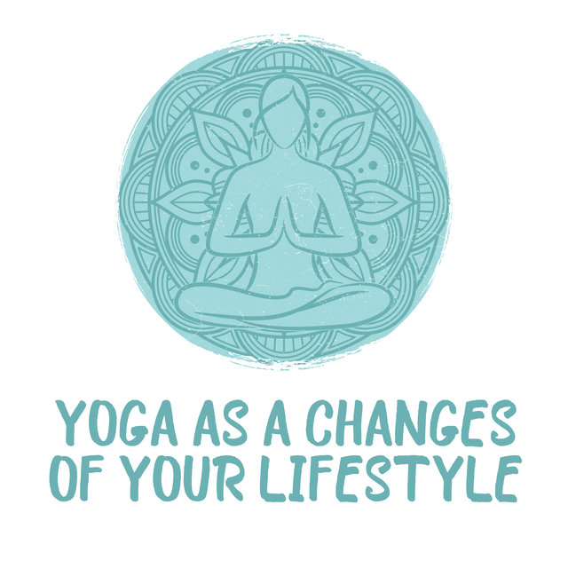 Yoga as a Changes of Your Lifestyle