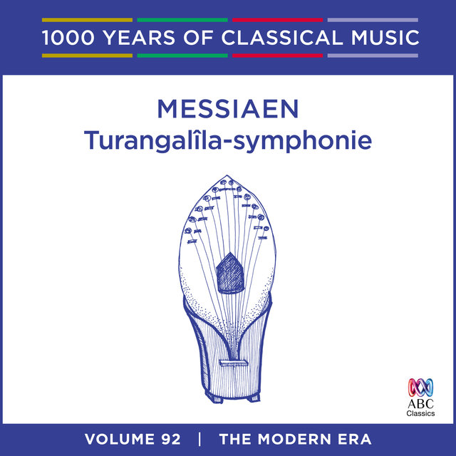 Messiaen: Turangalîla-Symphonie (1000 Years Of Classical Music, Vol. 92)