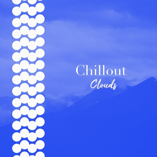 # 1 Album: Chillout Clouds