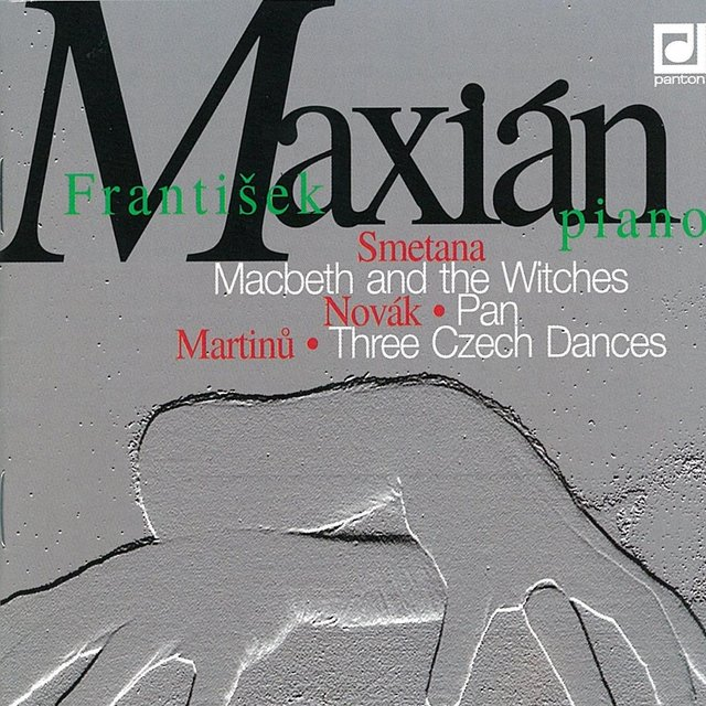 Smetana: Macbeth and the Witches - Novák: Pan - Martinů: Three Czech Dances
