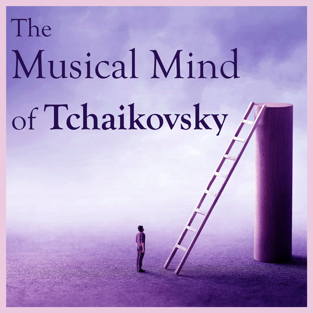 The Musical Mind of Tchaikovsky