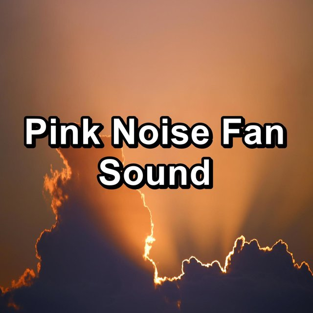 Pink Noise Fan Sound