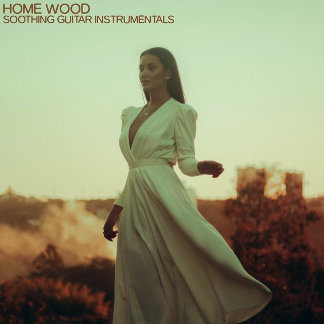 Home Wood (Soothing Guitar Instrumentals)