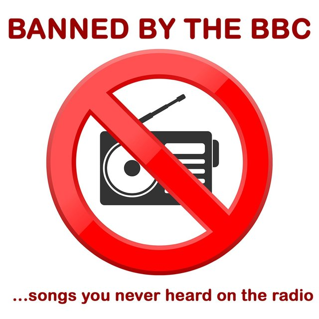 Banned By The BBC: Songs You Never Heard On The Radio