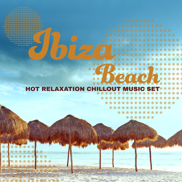 Ibiza Beach Hot Relaxation Chillout Music Set 2020