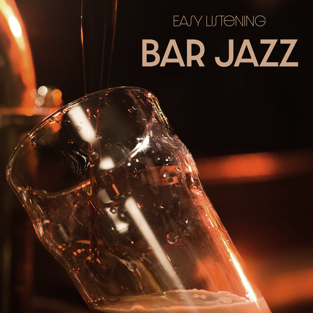 Easy Listening Bar Jazz – Smooth and Atmospheric Instrumental Music for Bars, Pubs and Bistros