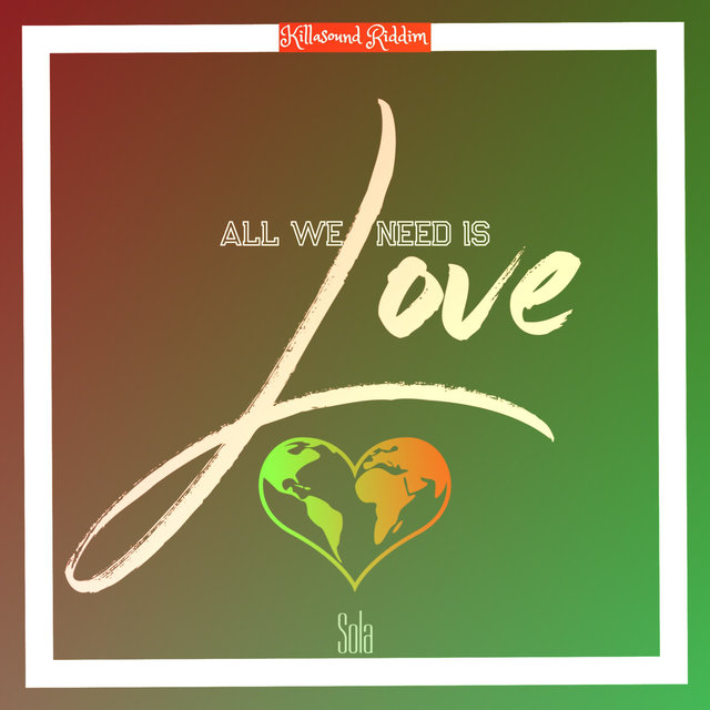 All You Need Is Love (Killasound Riddim)