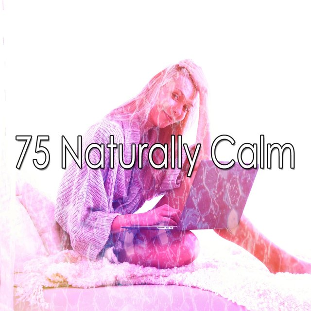 75 Naturally Calm