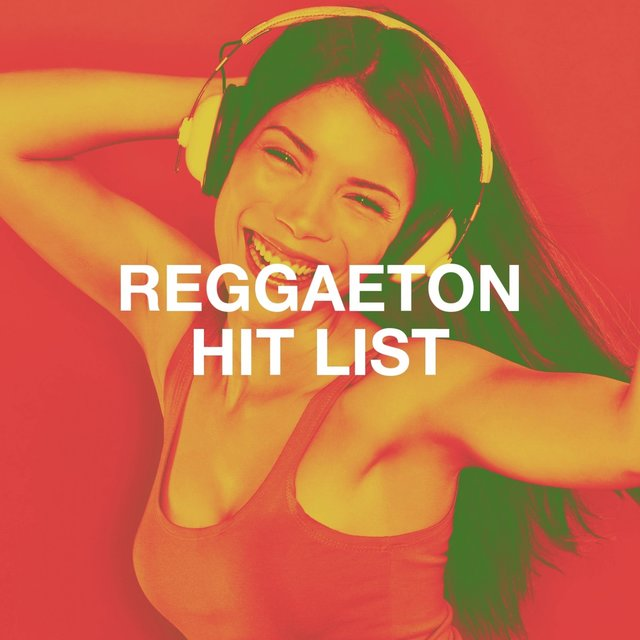 Reggaeton Hit List