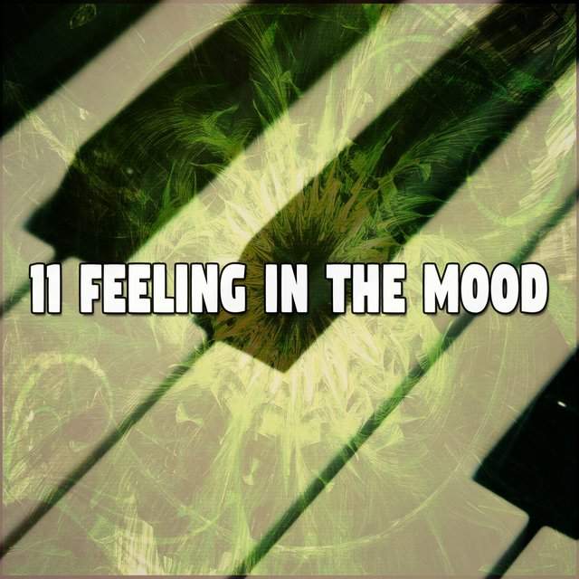 11 Feeling in the Mood