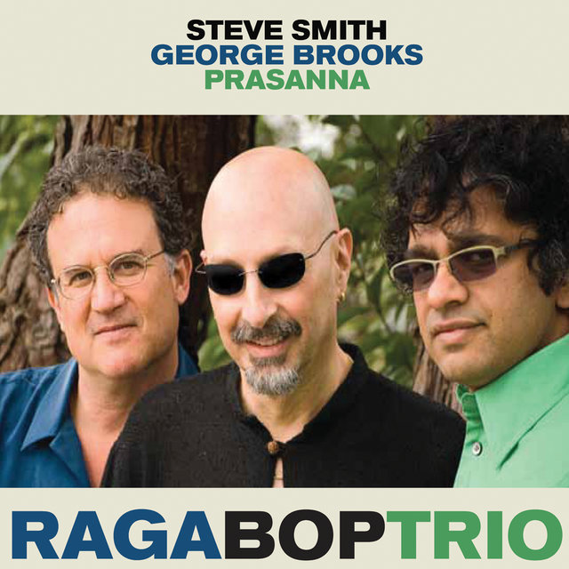 Raga Bop Trio (Steve Smith, George Brooks & Prasanna)