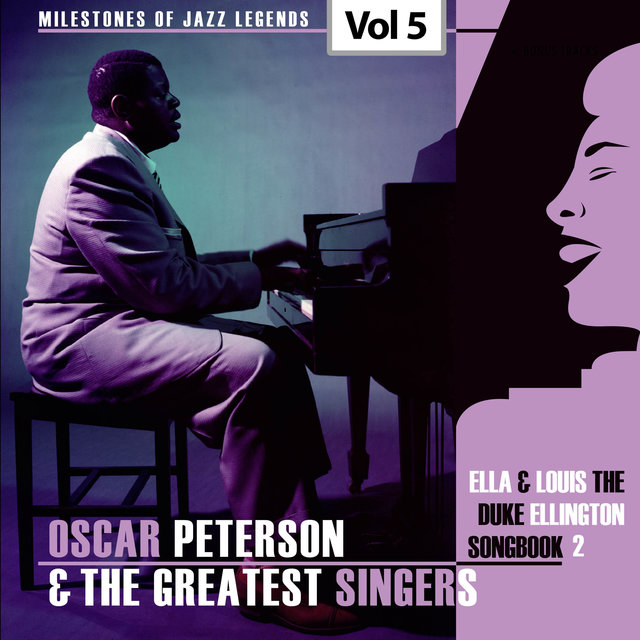 Milestones of Jazz Legends - Oscar Peterson & The Greatest Singers, Vol. 5
