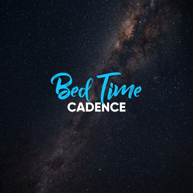 # Bed Time Cadence