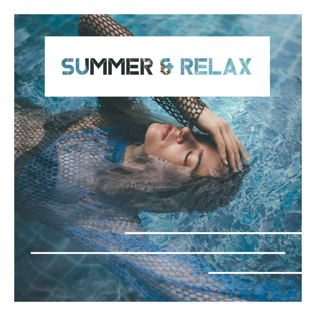 Summer & Relax: Ambient Chill, Deep Relax, Ibiza Relaxation, Summer Music 2019, Lounge, Chillout Zone