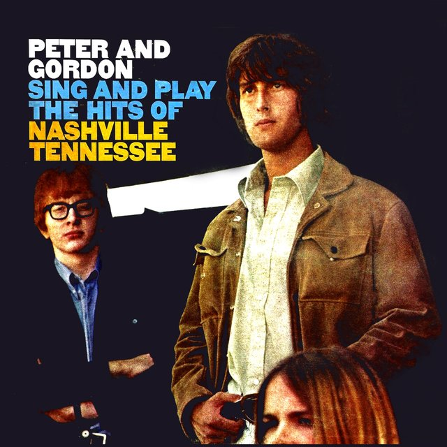 Peter & Gordon Sing And Play The Hits Of Nashville, Tennessee