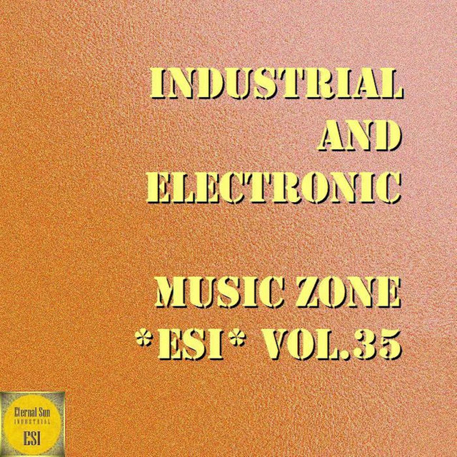 Industrial And Electronic - Music Zone ESI, Vol. 35