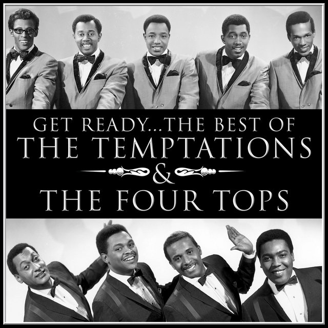 Get Ready… the Best of the Temptations and the Four Tops