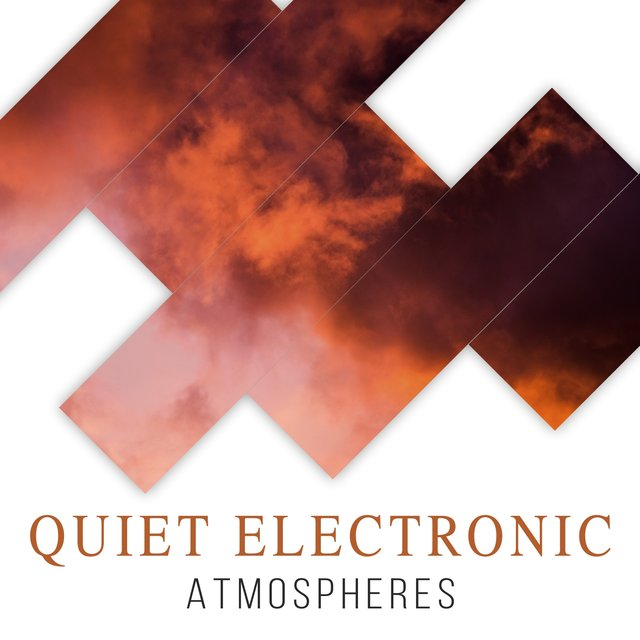 Quiet Electronic Atmospheres