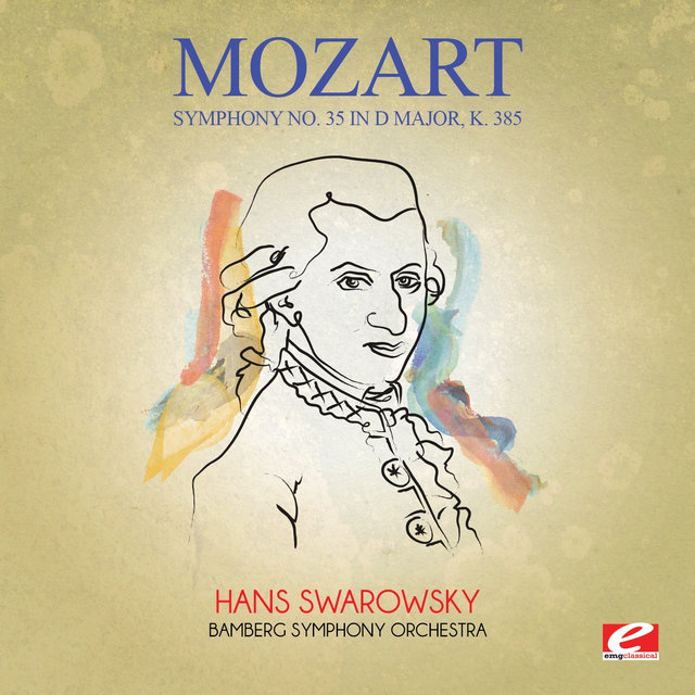Mozart: Symphony No. 35 in D Major, K. 385 (Digitally Remastered)