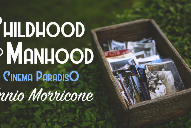 Ennio Morricone - Childhood and Manhood - Cinema Paradiso